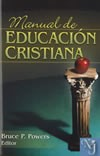 MANUAL DE EDUCACION CRISTIANA  - Powers, Bruce P.