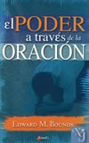 PODER A TRAVES DE LA ORACION, EL  - Bounds, Edward M.